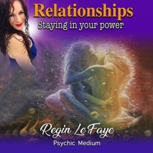 Staying In Your Power - Regin Le Faye Psychic Medium